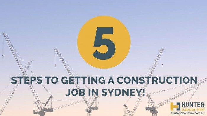 How To Get A Construction Job In Sydney - Hunter Labour Hire