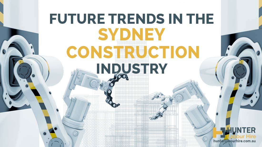 Future Trends in the Sydney Construction Industry - Hunter Labour Hire