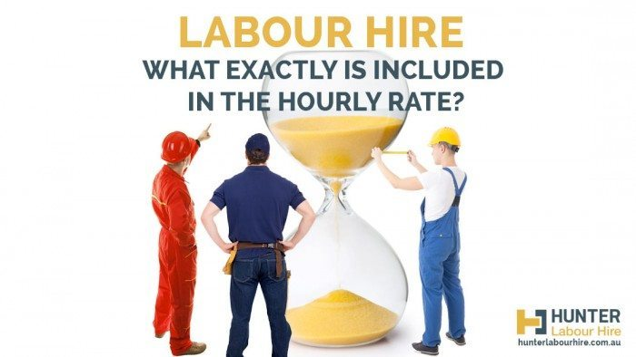 Labour Hire - Whats Included in The Hourly Rate - Hunter Labour Hire Sydney