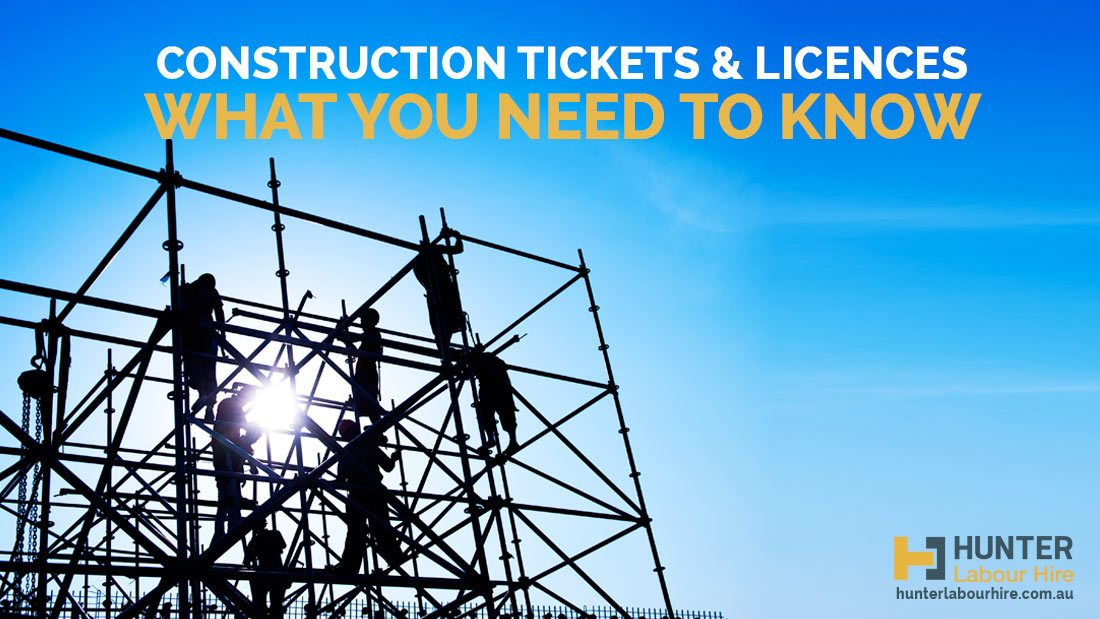 Construction Tickets & Licences- What You Need to Know - Hunter Labour Hire Sydney