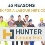 Reasons To Work For A Labour Hire Company - Hunter Labour Hire