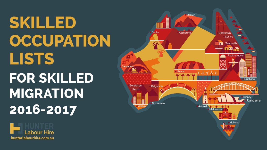 Skilled Occupation List For Skilled Migration to Australia 2016-2017- Hunter Labour Hire