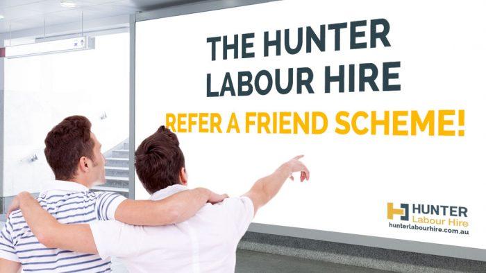 The Hunter Labour Hire Refer A Friend Scheme! - Labour Hire Sydney
