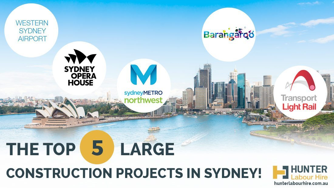 The Top 5 Large Construction Projects in Sydney - Hunter Labour Hire