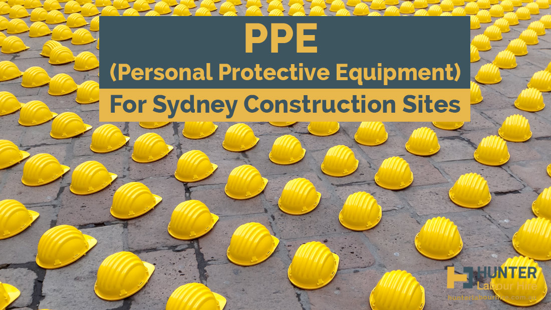 ppe-personal-protective-equipment-for-construction-sites-in-sydney-hunter-labour-hire