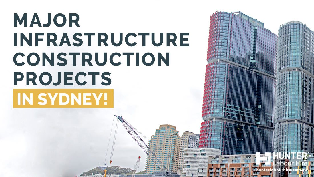 Major Infrastructure Construction Projects in Sydney - Hunter Labour Hire
