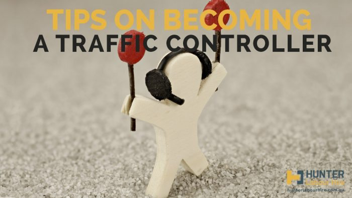 Traffic Controller Sydney - Tips On How To Be A Traffic Controller - Hunter Labour Hire
