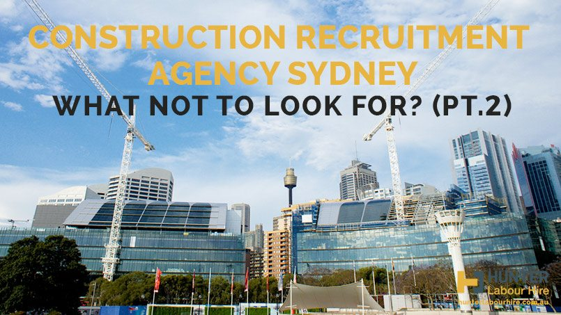 Construction Recruitment Agencies Sydney - How To Find Good Ones