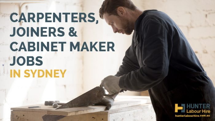 Carpenters, Joiners & Cabinet Maker Jobs in Sydney - Hunter Labour Hire