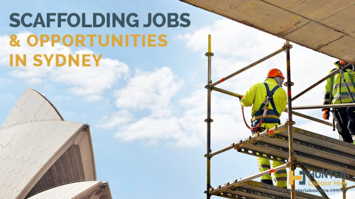 Scaffolding Jobs in Sydney -Hunter Labour Hire
