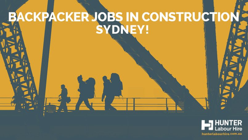 Backpacker Jobs in Construction Sydney - Hunter Labour Hire