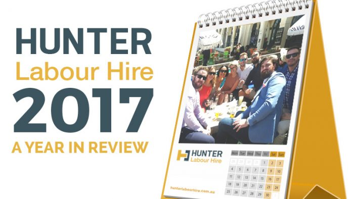 Hunter Labour Hire 2017 – A Year in Review