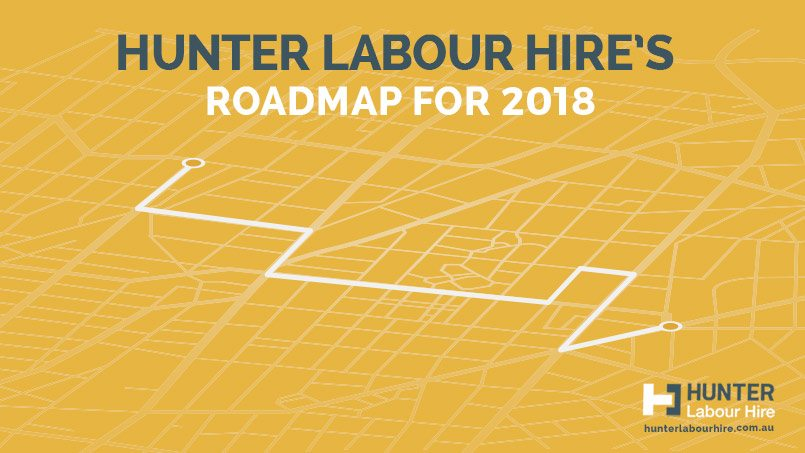 Hunter Labour Hire's Roadmap for 2018 - Labour Hire Sydney