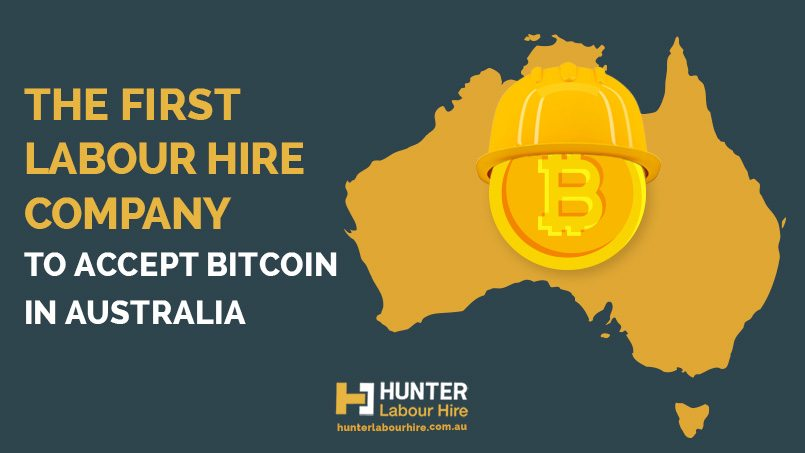The First Labour Hire Company to Accept Bitcoin in Australia - Hunter Labour Hire