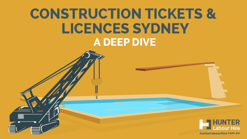Construction Tickets & Licences Sydney- A Deep Dive - Hunter Labour Hire