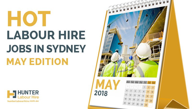 Hot Labour Hire Jobs in Sydney - May Edition - Hunter Labour Hire