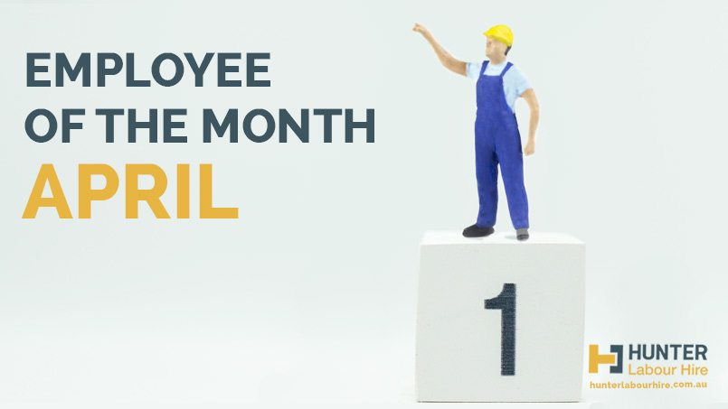 Hunter Labour Hire - Employee of the Month April