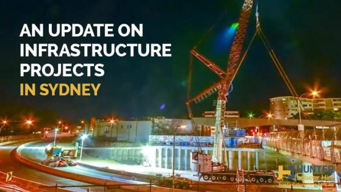 An Update on Infrastructure Projects in Sydney - Hunter Labour Hire