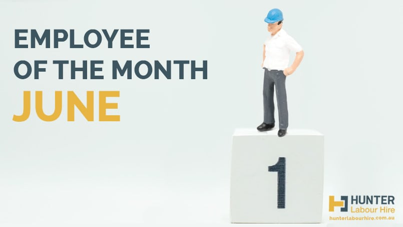Hunter Labour Hire Employee of the Month - June