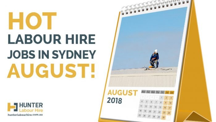 Hot Labour Hire Jobs in Sydney August - Hunter Labour Hire