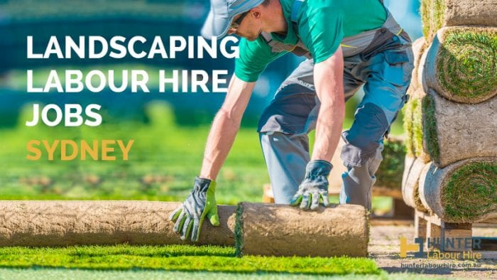 Landscaping Labour Hire Jobs Sydney - Hunter Labour Hire