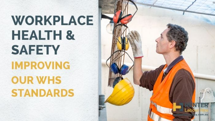 Workplace Health & Safety - Improving WHS Standards -Hunter Labour Hire Sydney