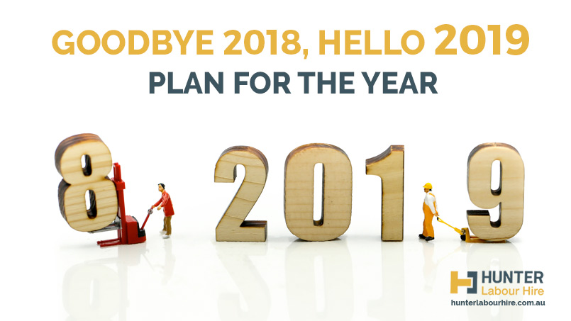 Goodbye 2018, Hello 2019 - Hunter Labour Hire Sydney