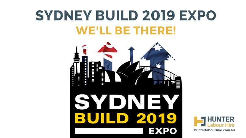 Sydney Build 2019 Expo - Hunter Labour Hire