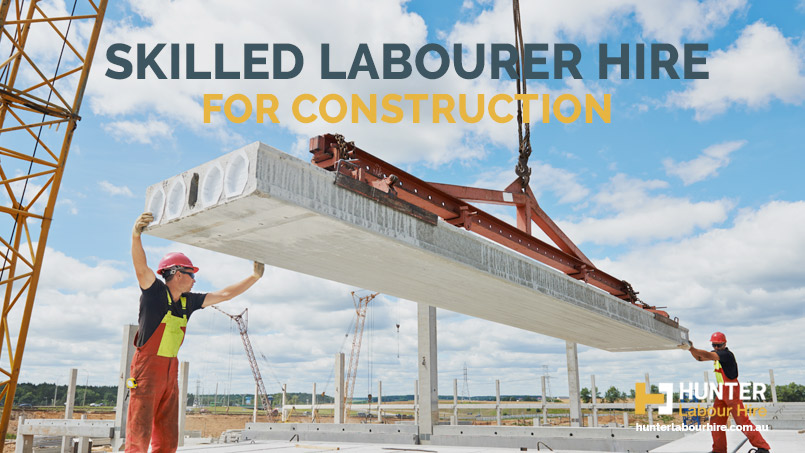 Skilled Labourer Hire for Construction - Hunter Labour Hire