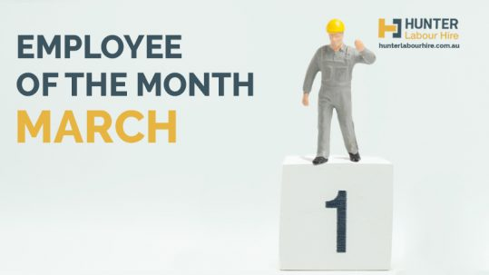 Employee of the Month - March - Hunter Labour Hire Sydney