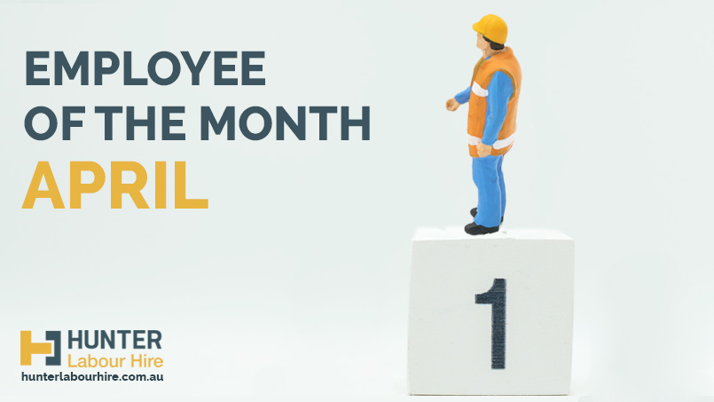 Employee of the Month - April - Hunter Labour Hire Sydney