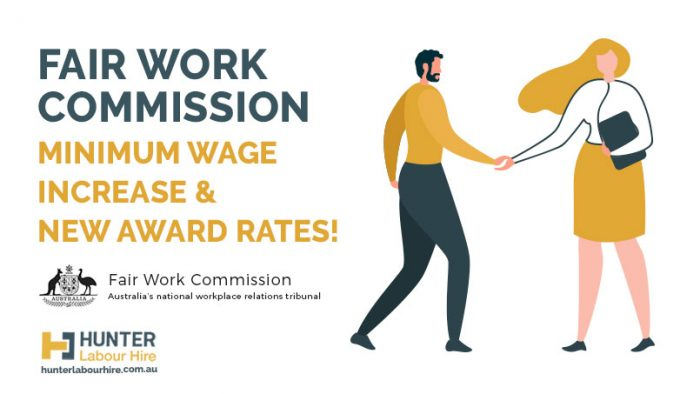 Fair Work Commission- Minimum Wage Increase & New Award Rates - Hunter Labour Hire