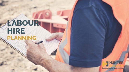 Labour Hire Planning - Hunter Labour Hire Sydney