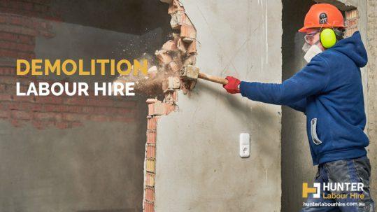 Demolition Labour Hire - Hunter Labour Hire Sydney
