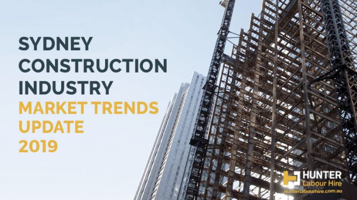 Sydney Construction Industry Trends 2019 - Hunter Labour Hire