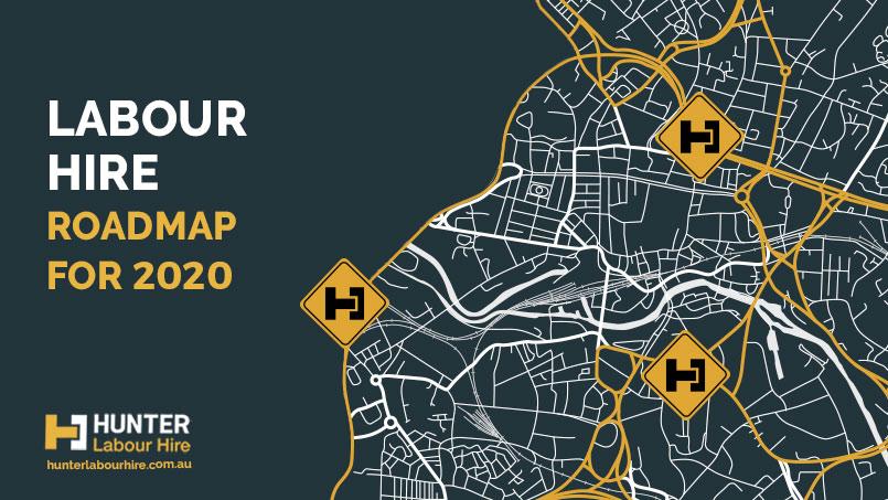 Labour Hire - Roadmap 2020 - Hunter Labour Hire Sydney