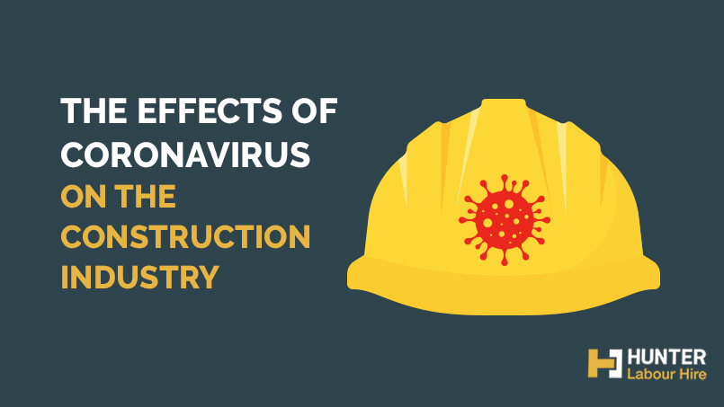 Effects of Coronavirus on the Construction Sydney - Hunter Labour Hire