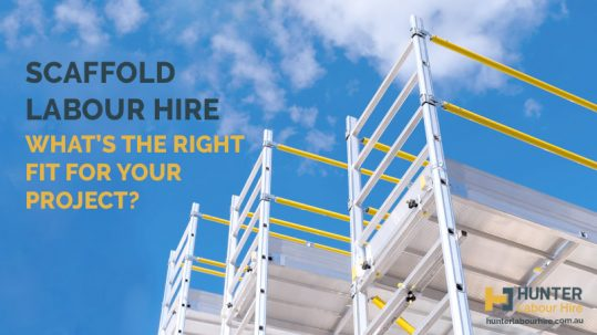 Scaffold Labour Hire - Choosing the Right Scaffold Hire for Your Project - HLH Group