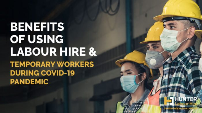 Benefits of Using Labour Hire - Covid-19 - Hunter Labour Hire