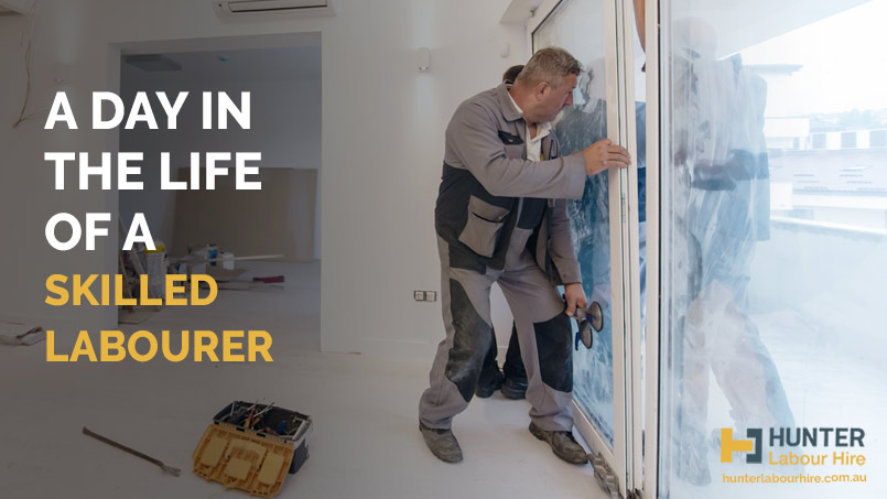 A Day in The Life of a Skilled Labourer - HLH Labour Hire - Sydney
