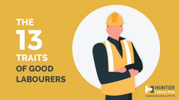 The 13 Traits of Good Labourers - Hunter Labour Hire Sydney