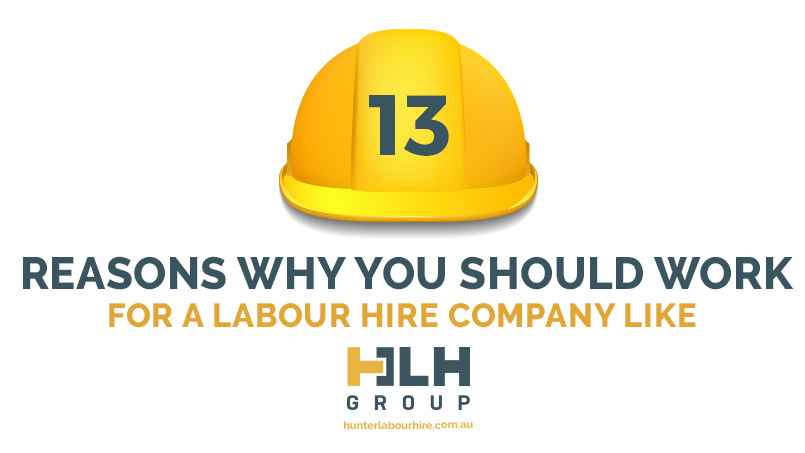 13 Reasons why you should work for Labour Hire HLH Group - Sydney