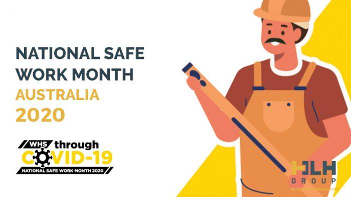 National Safe Work Month Austalia 2020 - HLH Group Labour Hire