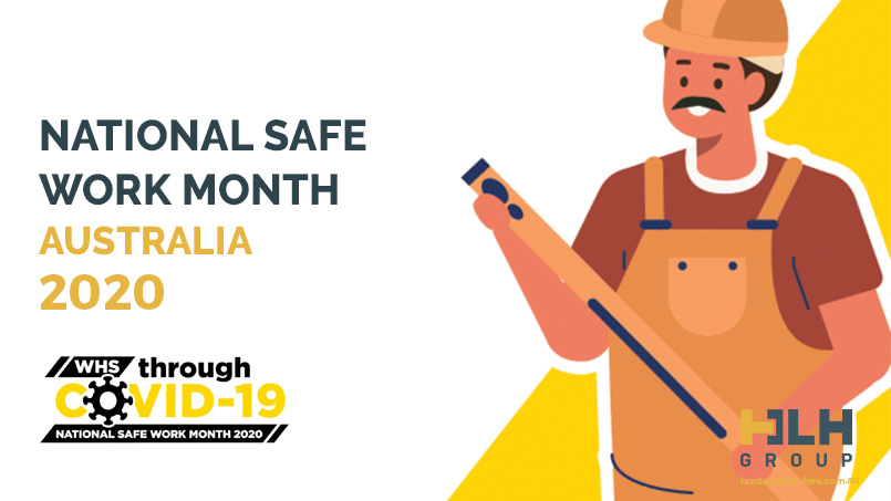 National Safe Work Month Austalia 2020 - HLH Group Labour Hire