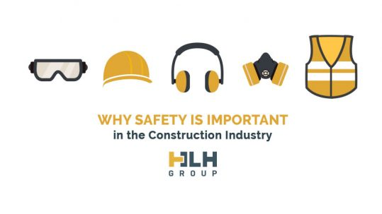 Why Safety is Important Construction Industry - HLH Group