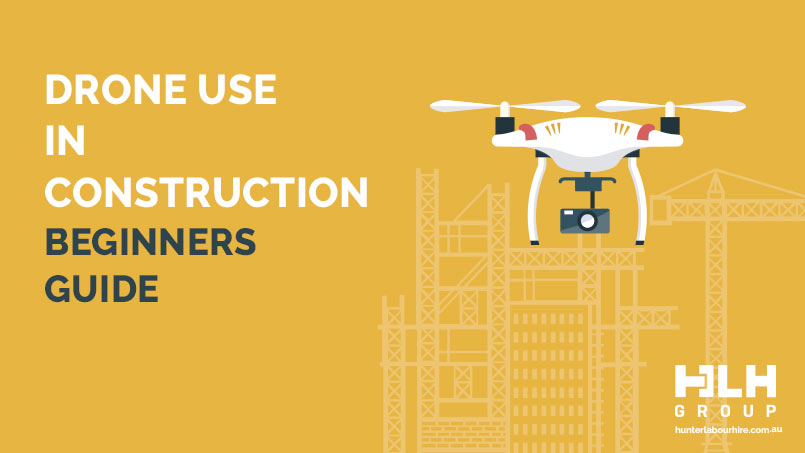Drone Use in Construction - Beginners Guide - HLH Group
