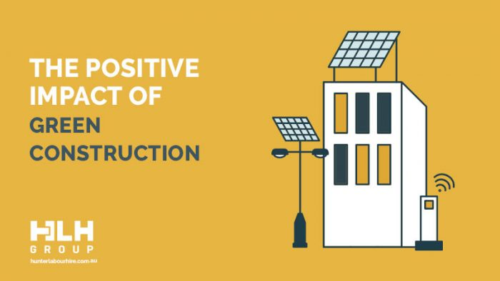 The Positive Impact of Green Construction - HLH Group Sydney