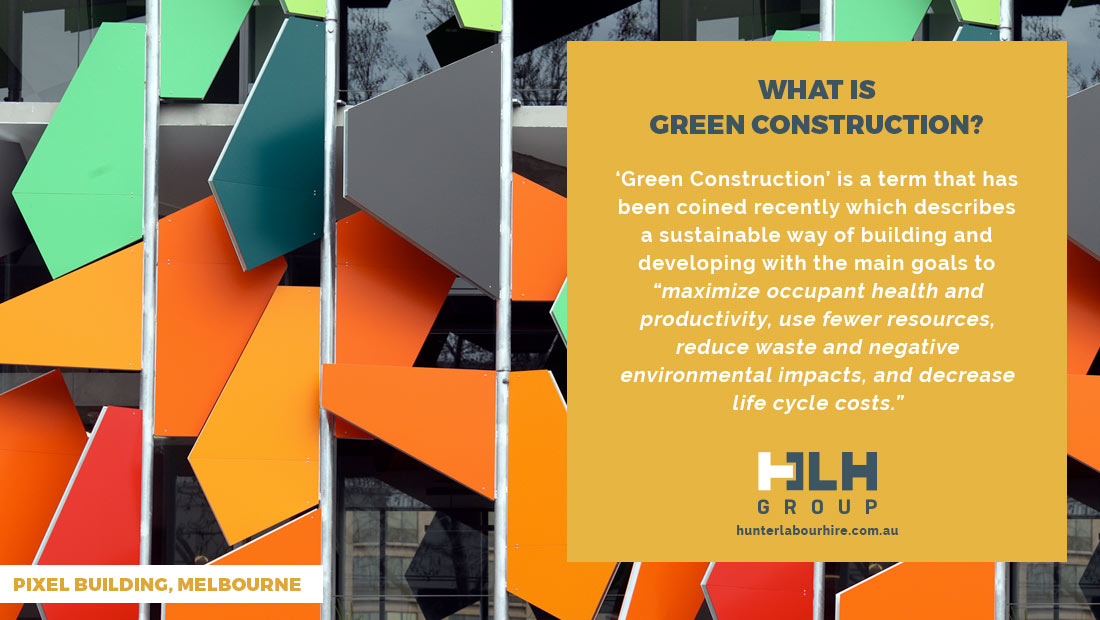 What is Green Construction - Labour Hire Sydney Available