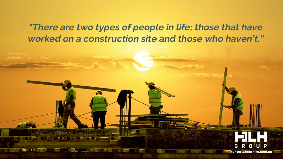 Two types of people in the world those who work in construction and those who dont