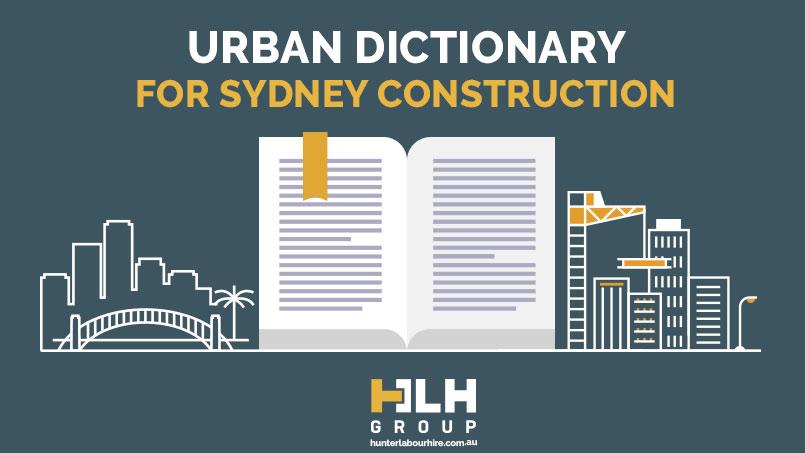 Urban Dictionary Sydney Construction - HLH Group